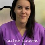 DULCE MARÍA LÓPEZ MONTES <BR /> Hizo curso de Atv en el año 2009 y acaba de finalizar un curso de atv de  anestesia de PA .  Estuvo de prácticas en Exovet durante año y medio, en protección animal , servicio de ambulancia veterinaria y en otros hospitales veterinarios de la Comunidad de Madrid hasta que en agosto de 2016 se incorporó al equipo de urgencias . Actualmente está tanto en el servicio de día como en el de urgencias de nuestro Hospital.